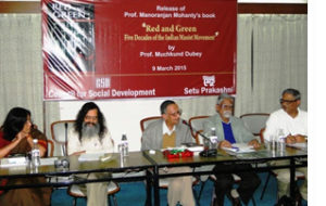 MuchkundDubey, President, CSD, addressing audience with Prof. Manoranjan Mohanty, author of the book 'Red and Green' Five Decades of the Indian Maoist Movement, and presently Distinguished Professor, CSD at the book release event.